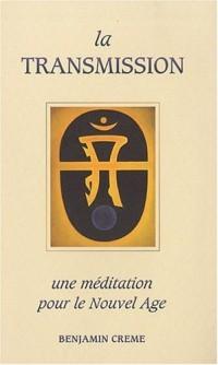 La transmission : une méditation pour le Nouvel Age