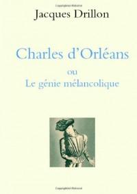 Charles d'Orléans ou Le génie mélancolique