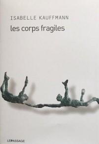 Les corps fragiles