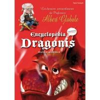Encyclopédia dragonis : les dossiers extraordinaires du Professeur Globule
