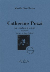 Catherine Pozzi : La vocation à la nuit