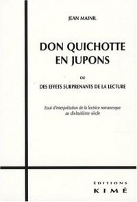 Don Quichotte en jupons : Ou des effets surprenants de la lecture - Essai d'interprétation de la lectrice romanesque au dix-huitième siècle