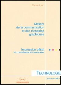 Métiers de la communication et des Industries graphiques Niveau BEP : Technologie Impression offset et connaissances associées