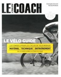 Le vélo guide : Les conseils pour les cyclos de tous niveaux
