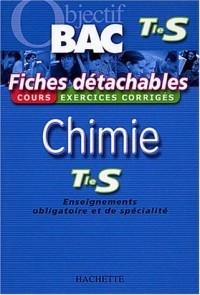 Objectif Bac Tle S Enseignement obligatoire et de spécialité Chimie : Fiches détachables