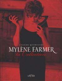 Mylène Farmer, la collection : L'ultime référentiel
