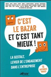 C'Est le Bazar et C'Est Tant Mieux !