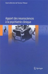 Apport des neurosciences à la psychiatrie clinique