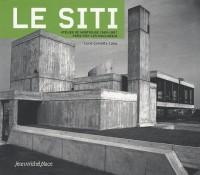 Le SITI : Paris/Issy-les-Moulineaux, atelier de Montrouge 1960-1967