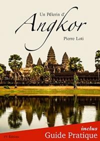 Un Pèlerin d'Angkor + Guide Pratique Illustré