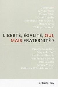 Liberté, égalité, oui, mais fraternité ?