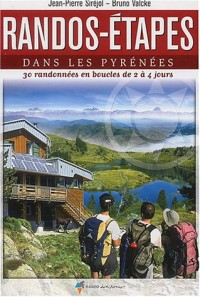 Randos-étapes dans les Pyrénées : 30 randonnées en boucles de 2 à 4 jours