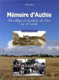 Mémoire d'Authie : Un village de la plaine de Caen au XXe siècle