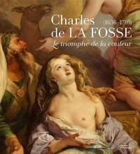 Charles de La Fosse : Le triomphe de la couleur