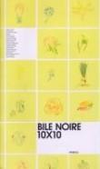 Bile Noire 10x10 Hors Serie
