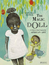 The Magic Doll: A Children's Book Inspired by African Art