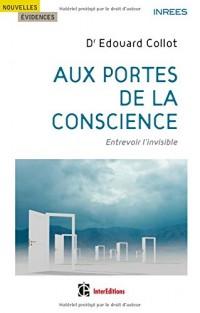 Aux portes de la conscience - Entrevoir l'invisible