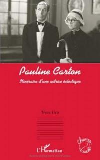 Pauline Carton : Itineraire d'une actrice éclectique
