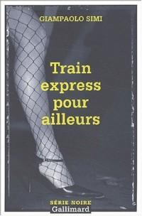 Train express pour ailleurs