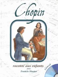 Chopin Raconte aux Enfants par Francis Huster (Livre CD)