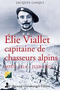 Élie Viallet, capitaine de chasseurs alpins: Août 1914 - Juin 1915.