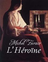 L'Héroïne: édition originale et annotée