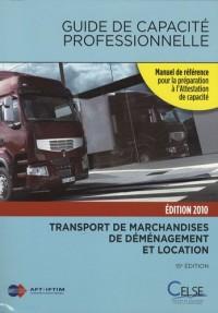 Guide de capacité professionnelle 2010 : Transport public routier de marchandises, de déménagement et de location de véhicules industriels