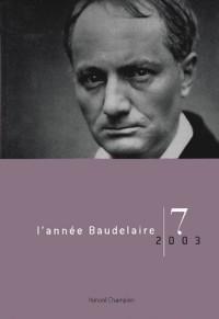 L'annee Baudelaire. n7-2003. Baudelaire, du dandysme a la caricature.