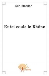 Et ici coule le Rhône