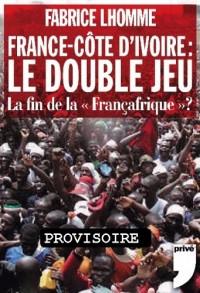 France-Côte d'Ivoire : Le double jeu