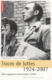 Traces de luttes 1924-2007 : Mon engagement entre utopie et réalité