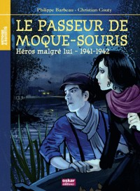 Le passeur de Moque-Souris : Héros malgré lui, 1941-1942