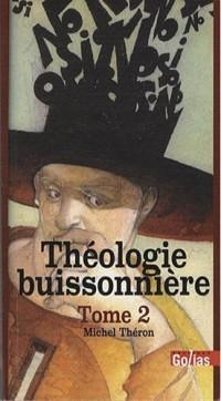 Théologie buissonnière : Tome 2