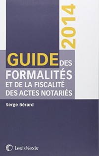 Guide des formalités et de la fiscalité des actes notariés 2014