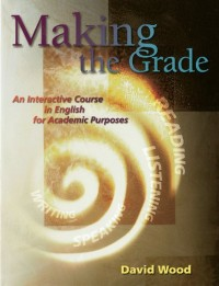 Making the grade: An interactive course in English for academic purposes