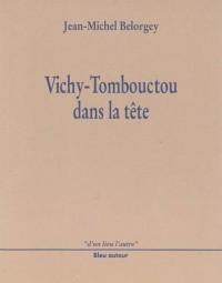 Vichy-tombouctou dans la tete