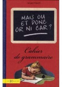 Mais ou et donc or ni car ? : Cahier de grammaire