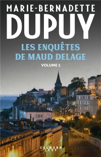Les enquêtes de Maud Delage: tome 1