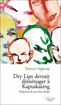 Dry Lips Devrait Demenager a Kapuskasing