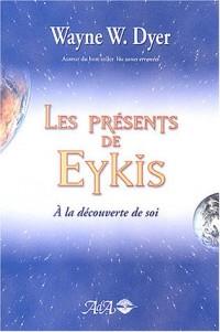 Les présents de Eykis : A la découverte de soi