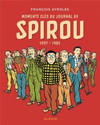 Moments clés du Journal de Spirou - tome 0 - Moments clés du Journal de Spirou