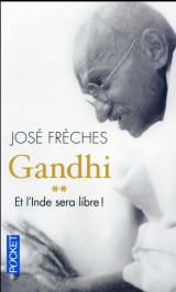Gandhi : Tome 2, Et l'Inde sera libre ! [Poche]