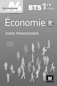 Les nouveaux A4 - ECONOMIE BTS 1re année - Éd. 2017 - Guide pédagogique