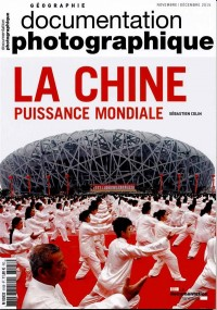La Chine, puissance mondiale (Documentation photographique n°8108)