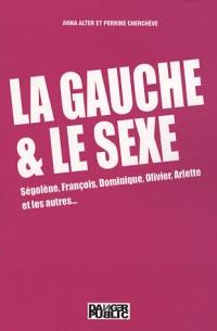 Gauche et le Sexe (La)