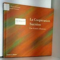 La Cooperation Sucriere, une Histoire d'Hommes