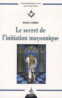 Le secret de l'initiation maçonnique