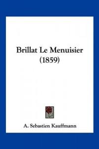 Brillat Le Menuisier (1859)