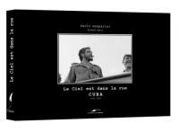 Le ciel est dans la rue : Cuba 1962-1965