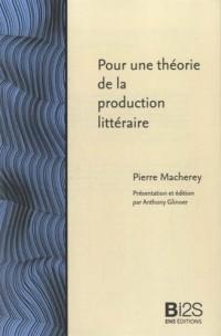 Pour une Theorie de la Production Litteraire. (Nouvelle Édition)